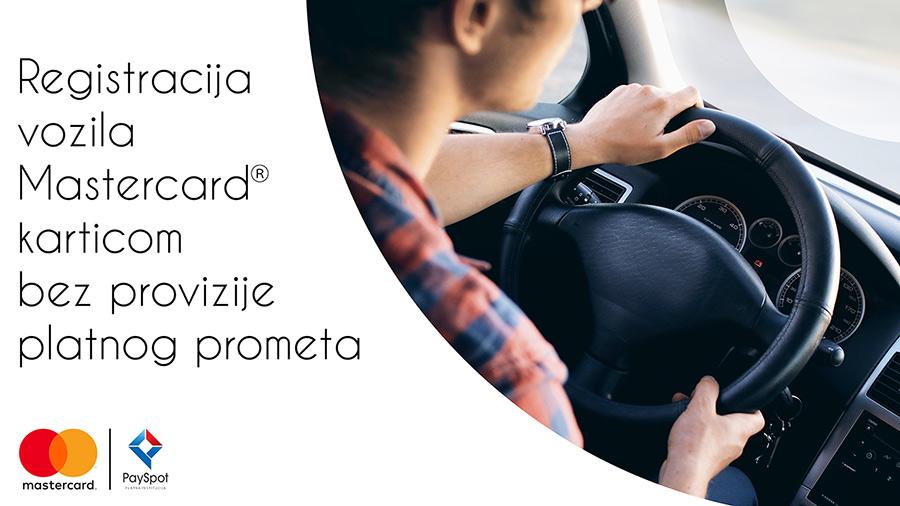 Do registracije vozila u jednom koraku, bez dodatnih troškova, sa poklonom uz PaySpot i Mastercard